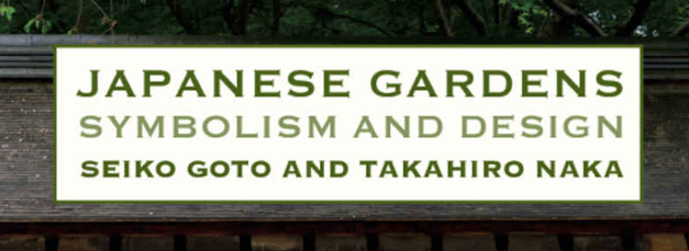 [Book review] Japanese Gardens Symbolism and Design by Goto and Naka