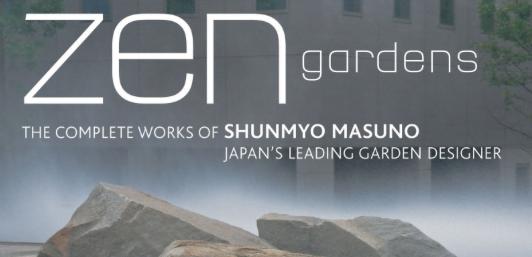 Zen Gardens: The Complete Works of Shunmyo Masuno